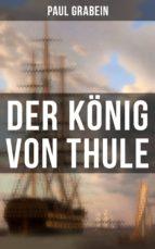 der könig von thule (ebook) paul grabein 9788027220748