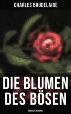 die blumen des bösen (vollständige deutsche ausgabe) (ebook)-charles baudelaire-9788027226948