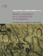 relatos populares de la inquisición novohispana. rito, magia y otras