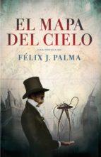 el mapa del cielo (trilogía victoriana 2) (ebook)-felix j. palma-9788401388248