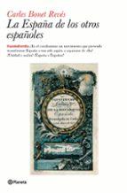 El libro de La españa de los otros españoles autor CARLES BONET PDF!