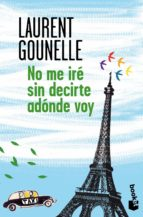 no me ire sin decirte adonde voy-laurent gounelle-9788408128748