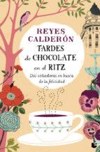 tardes de chocolate en el ritz-reyes calderon-9788408136248