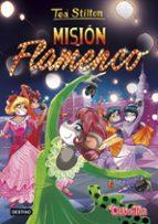 tea stilton 16 :mision flamenco tea stilton 9788408153948