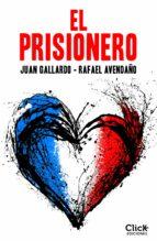 el prisionero (ebook)-juan gallardo-rafael avendaño-9788408157748