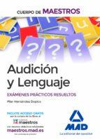 cuerpo de maestros audicion y lenguaje: examenes practicos resueltos-pilar hernandez dopico-9788414202548