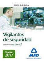 VIGILANTES DE SEGURIDAD, ÁREA JURÍDICA. TEMARIO VOLUMEN 2