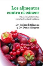 los alimentos contra el cancer 2ª ed.-richard beliveau-denis gingras-9788415541448