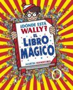 ¿dónde está wally? el libro mágico-martin handford-9788415579748