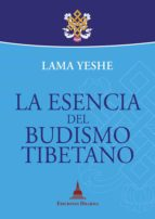 la esencia del budismo tibetano (ebook)-lama thubten yeshe-9788415912248