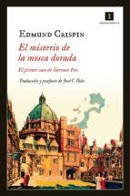 el misterio de la mosca dorada (serie gervase fen 1) edmund crispin 9788415979548