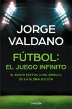 fútbol: el juego infinito jorge valdano 9788416029648