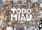 todo miau (ed. integral cartone)-jose fonollosa-9788416217748