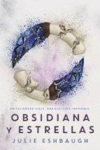 obsidiana y estrellas  (marfil y hueso 2) julie eshbaugh 9788416387748