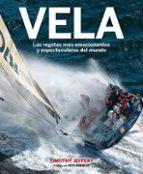 vela: las regatas mas emocionantes y espectaculares del mundo-timothy jeffery-9788416489848