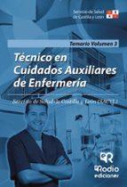 TECNICO EN CUIDADOS AUXILIARES DE ENFERMERIA DEL SACYL. TEMARIO. VOLUMEN 3