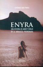 enyra, una historia de amor y coraje en la andalucia prerromana esperanza varo porras 9788416626748