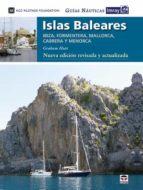 islas baleares guías náuticas imray (nueva ed. revisada y actuali zada)-graham hutt-9788416676248