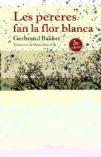 les pereres fan la flor blanca (3ª ed.)-gerbrand bakker-9788416689248