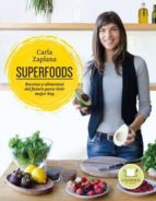 superfoods: recetas y alimentos del futuro para vivir mejor hoy carla zaplana 9788416720248