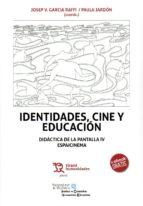 identidades, cine y educación joseph garcia 9788416786848