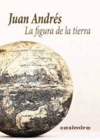 la figura de la tierra-juan andres-9788416868148
