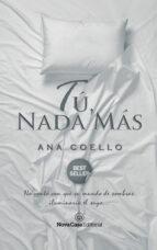 tú, nada más (ebook)-ana coello-9788416942848