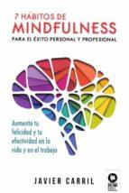 7 habitos mindfulness: para el exito personal y profesional-9788416994748