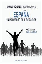 españa: un proyecto de liberacion manolo monereo 9788416995448