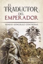 el traductor del emperador-sergio gonzalez contreras-9788417103248