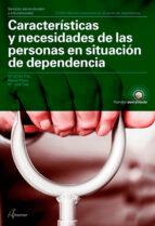 caracteristicas y necesidades de las personas en situacion de dependencia-maria emilia diaz-raquel reyes-maria jose tello-9788417144548