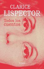 todos los cuentos (ebook) clarice lispector 9788417624248