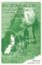 el caballo desde la concepcion a la madurez-peter d. rossdale-9788420008448