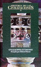civilizaciones extinguidas (historia de las civilizaciones; t.2) (2ª ed.) edward bacon 9788420603148