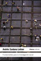 fundamentos para la investigacion social andres santana leitner 9788420675848