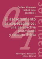 el asesoramiento psicopedagogico: una perspectiva profesional y c onstructivista-carles monereo-isabel sole-9788420681948