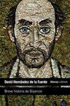 breve historia de bizancio david hernandez de la fuente 9788420683348