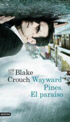 wayward pines: el paraiso blake crouch 9788423349548
