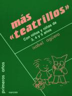 mas teatrillos: con niños y niñas de 3, 4 y 5 años isabel aguera 9788427710948