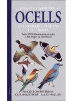 guia dels ocells dels paisos catalans i d europa (2ª ed.)-roger tori peterson-guy mountfort-p. a. d. hollom-9788428210348