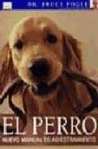 el perro: nuevo manual de adiestramiento-bruce fogle-9788428214148