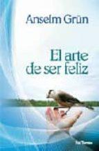 el arte de ser feliz-anselm grün-9788429317848