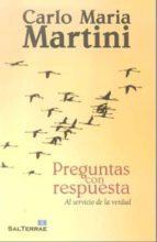 preguntas con respuesta: al servicio de la verdad-carlo maria martini-9788429319248