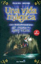 una vida magica (2ª ed.): la espiritualidad del mundo de harry potter francis bridger 9788429326048