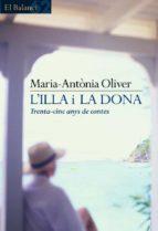 l illa i la dona: 35 anys de contes mª antonia oliver 9788429752748
