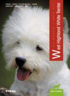 el nuevo libro del west highland white terrier: estandar, origene s y evolucion de la raza, caracter, alimentacion, adiestramiento, salud-9788430549948