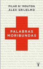 palabras moribundas alex grijelmo pilar garcia mouton 9788430608348