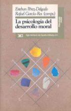 la psicologia del desarrollo moral-esteban perez-delgado-9788432307348