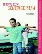 pensar bien, sentirse bien: manual practico de terapia cognitiva conductual para niños y adolescentes-paul stallard-9788433021748