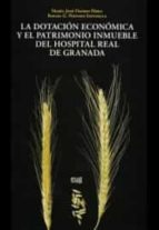 El libro de Dotación económica y el patrimonio inmueble del hospital real de granada autor MARIA JOSE OSORIO PEREZ TXT!